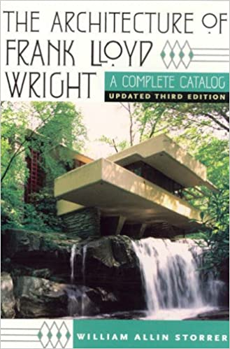 The Architecture of Frank Lloyd Wright: A Complete Catalog, Updated 3rd  Edition: William Allin Storrer: 9780226776200: Amazon.com: Books