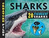 Creature Files: Sharks: Encounter the Ocean's Top 20 Fiercest Sharks