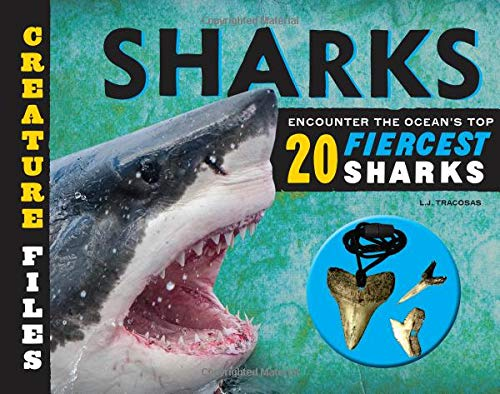 Creature Files: Sharks: Encounter the Ocean's Top 20 Fiercest Sharks