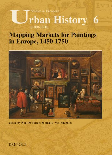 Mapping Markets for Paintings in Europe, 1450-1750...