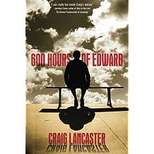 600 Hours of Edward by Lancaster, Craig (2012) Paperback