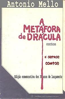 A Metáfora de Drácula e outros contos por [Mello, Antonio]