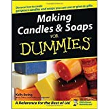 Making Candles and Soaps For Dummies by Kelly Ewing (2004-11-01)