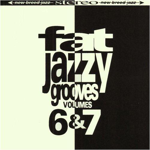 Fat Jazzy Grooves Vol. 6 & 7 by New Breed