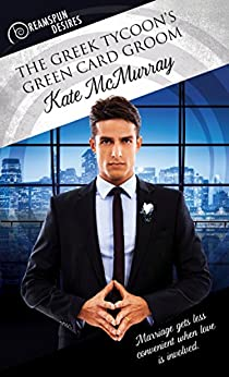 The Greek Tycoon's Green Card Groom (Dreamspun Desires Book 14) by [McMurray, Kate]