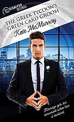 The Greek Tycoon's Green Card Groom (Dreamspun Desires Book 14)
