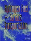 Hydrogen Fuel for Surface Transportation, Joseph M. Norbeck and James W. Heffel, 1560916842