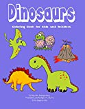 Dinosaurs Coloring Book for Kids and Toddlers: For Boys, Girls,Kindergarteners, Preschoolers, and Kids