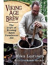 Viking Age Brew: The Craft of Brewing Sahti Farmhouse Ale