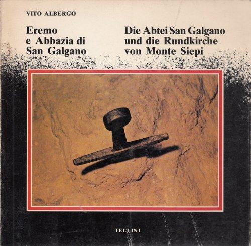 Eremo a Abbazia di San Galgano.