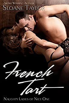 French Tart (Naughty Ladies of Nice Book 1) by [Taylor, Sloane]