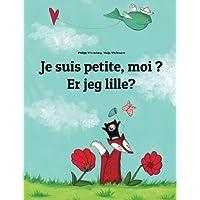 Je suis petite, moi ? Er jeg lille?: Un livre d'images pour les enfants (Edition bilingue français-danois)