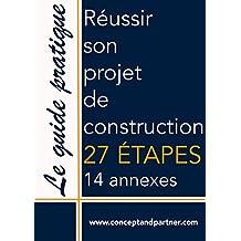 Guide pratique: Réussir son projet de construction  (French Edition)