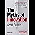 The Myths of Innovation