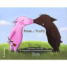 Rosa y Trufo/Trufo y Rosa: Una historia de amor/Una historia sobre la felicidad