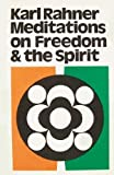 Meditations on Freedom and the Spirit, Karl Rahner, 0860120473
