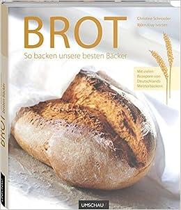 Brot Deutschlands Beste Bäcker Amazonde Gunar Hochheiden Bücher