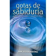 Gotas de sabiduría: La inteligencia no es autodidacta, se desarrolla y aprende._ JBM (Spanish Edition)