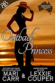 Outback Princess (Farpoint Creek Cattle Station Book 1) by [Couper, Lexxie, Carr, Mari]
