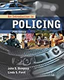 An Introduction to Policing (5th, Fifth Edition) - By Dempsey & Forst