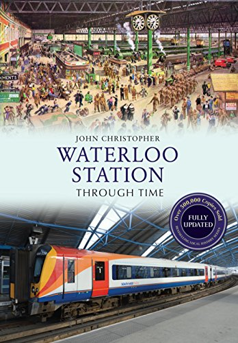 Waterloo Station Through Time Revised Edition ()