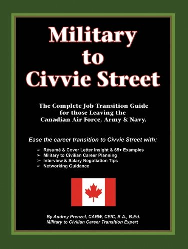 Military to Civvie Street The Complete Job Transition Guide for