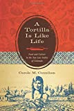 11 tortilla press - A Tortilla Is Like Life: Food and Culture in the San Luis Valley of Colorado (Louann Atkins Temple Women & Culture) by Carole M. Counihan (2010-11-15)