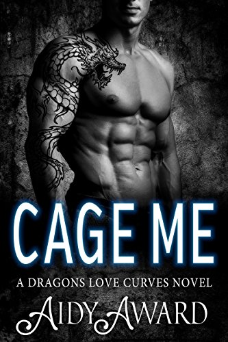 (Cage Me: A Curvy Mermaid and a Dragon Shifter Romance (Dragons Love Curves Book 4))