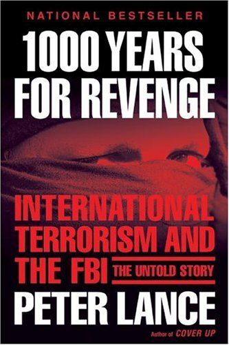 1000 years for revenge international terrorism and the fbi the 1000 years for revenge international terrorism and the fbi the untold story by fandeluxe Choice Image
