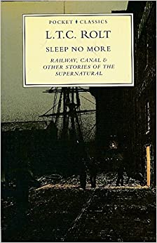 Sleep No More: Railway, Canal and Other Stories of the Supernatural (Pocket Classics)