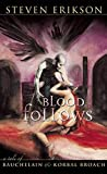 Blood Follows: The Tales of Bauchelain and Korbal Broach, Book One: A Tale of Bauchelain and Korbal Broach
