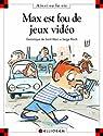Max est fou de jeux vidéo par Saint-Mars