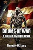 DRUMS OF WAR: A Dystopian Thriller Series (Broken Patriot Book 1)