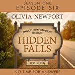 Hidden Falls: No Time for Answers, Episode 6 | Olivia Newport