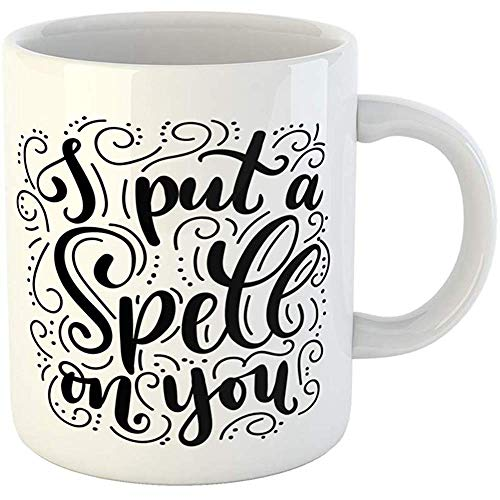 11 Ounces Coffee Tea Mug Gifts Funny Ceramic I Put Spell on You Halloween Quote White Inspirational Phrase Modern Lettering Gifts For Family Friends Coworkers Boss Mug -