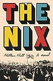 The Nix: A novel (print edition)