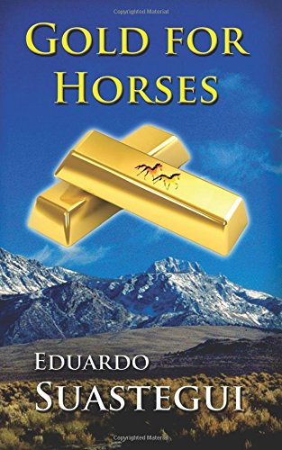 Gold for Horses (El Vasco) (Volume 1)