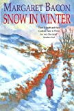 Snow in Winter, Margaret Bacon, 0312144199
