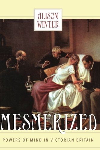 Mesmerized: Powers of Mind in Victorian Britain