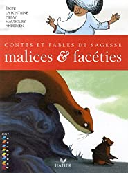 Malices et facéties : Contes et fables de sagesse CM2