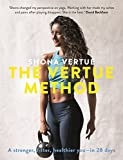 The Vertue Method: A stronger, fitter, healthier you - in 28 days