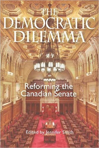 The Democratic Dilemma Reforming the Canadian Senate