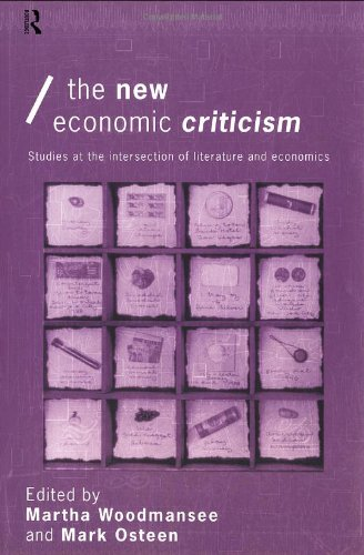 The New Economic Criticism: Studies at the interface of literature and economics (Economics as Social Theory) by Routledge