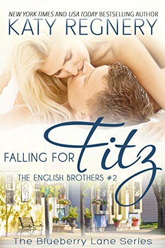 Falling for Fitz: The English Brothers #2 (The Blueberry Lane Series - The English Brothers) ()