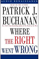 Where the Right Went Wrong: How Neoconservatives Hijacked the Bush Presidency Audible Audiobook
