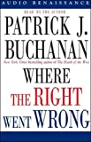 Where the Right Went Wrong: How Neoconservatives Hijacked the Bush Presidency