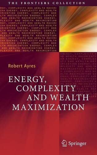 Energy, Complexity and Wealth Maximization (The Frontiers Collection) (Building Energy Modeling compare prices)