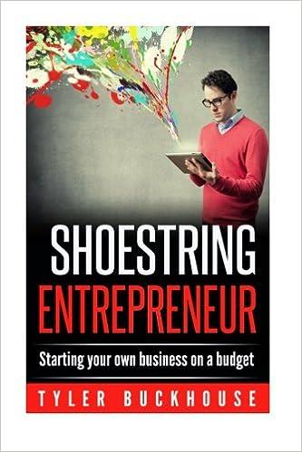 1966963c48b6 The Shoe String Entreperneur  Tyler Buckhouse  9781519744104  Amazon.com   Books