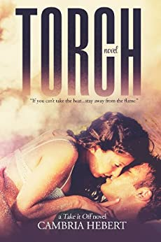 Torch (Take It Off Book 1) by [Hebert, Cambria]
