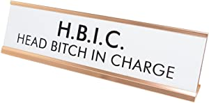 HBIC Head Bitch in Charge Nameplate Desk Sign